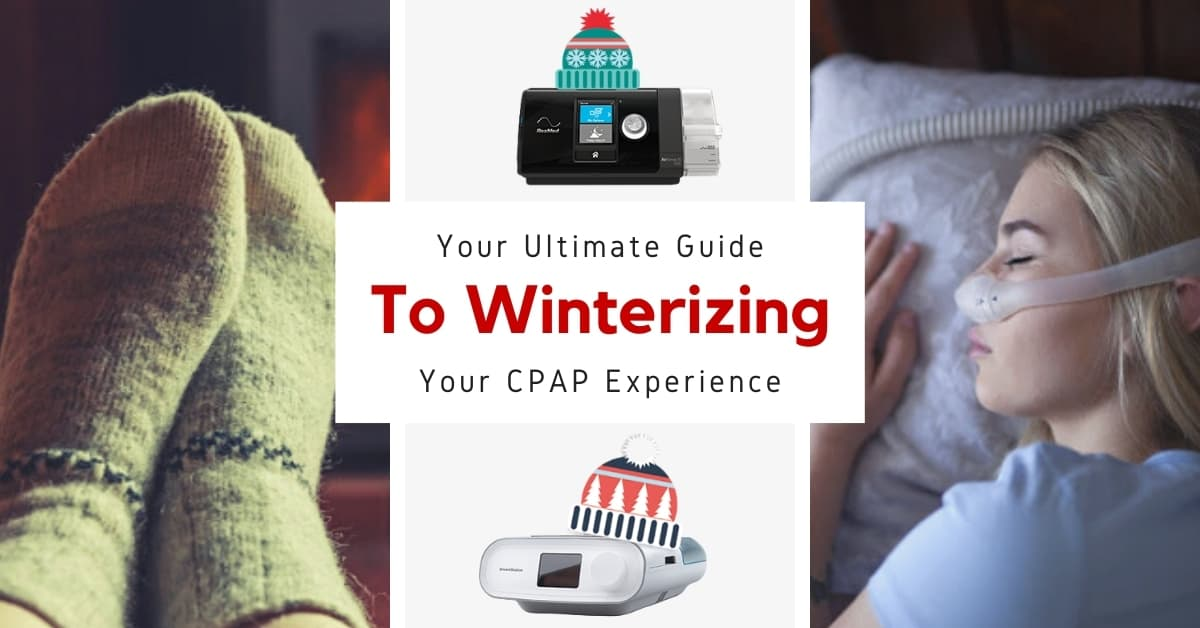 Your Ultimate Guide To Winterizing Your CPAP Experience
